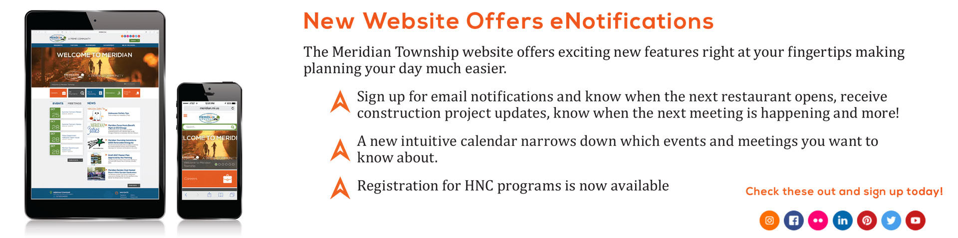 New website offers eNotifications. The Meridian Township website offers exciting new features right at your fingertips making planning your day much easier.