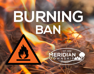 Burn Ban in Effect Immediately in Meridian Township